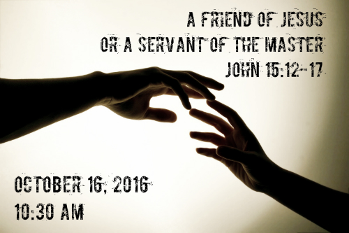 a-friend-of-jesus-or-a-servant-of-the-master